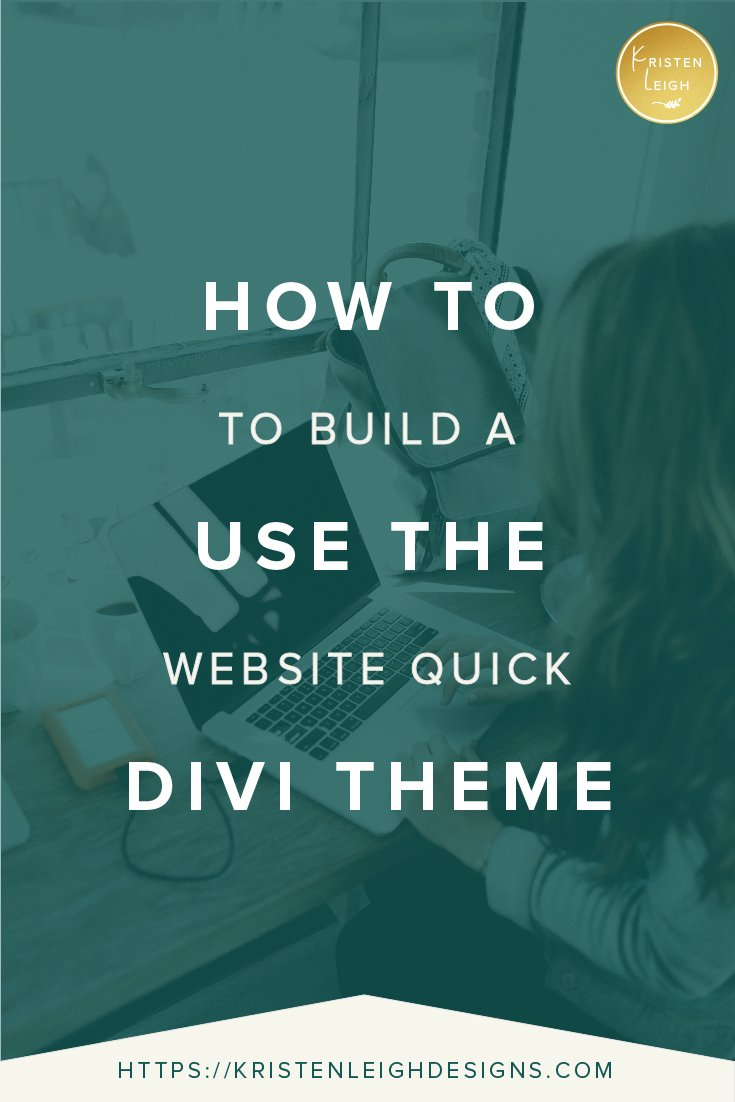 Kristen Leigh | WordPress Web Design Studio | How to Use the Divi Theme to Build a Website Quick