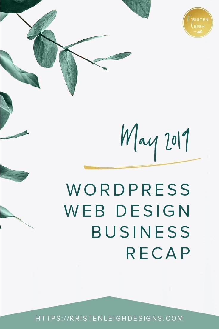 Kristen Leigh | WordPress Web Design Studio | April 2019 Recap of My WordPress Web Design Business