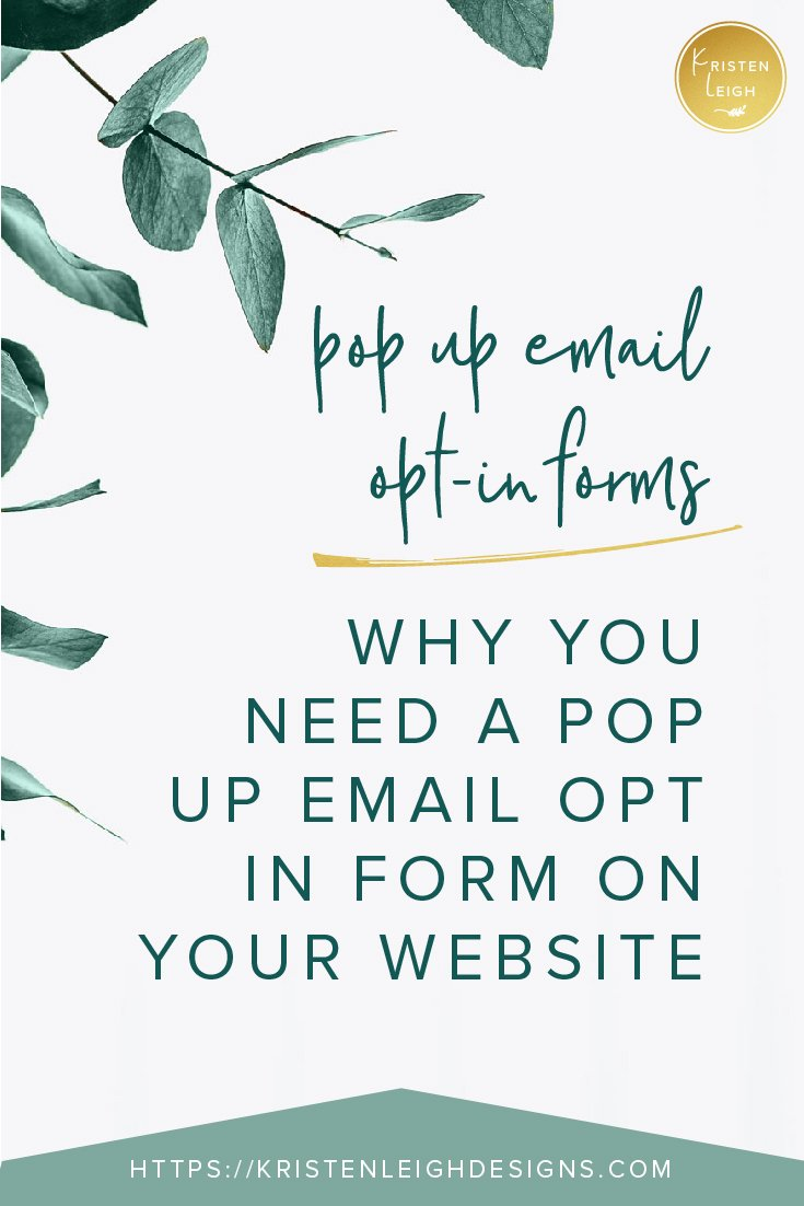 Kristen Leigh | WordPress Web Design Studio | Pop Up Email Opt-In Forms Why You Need a Pop Up Email Opt In Form on Your Website