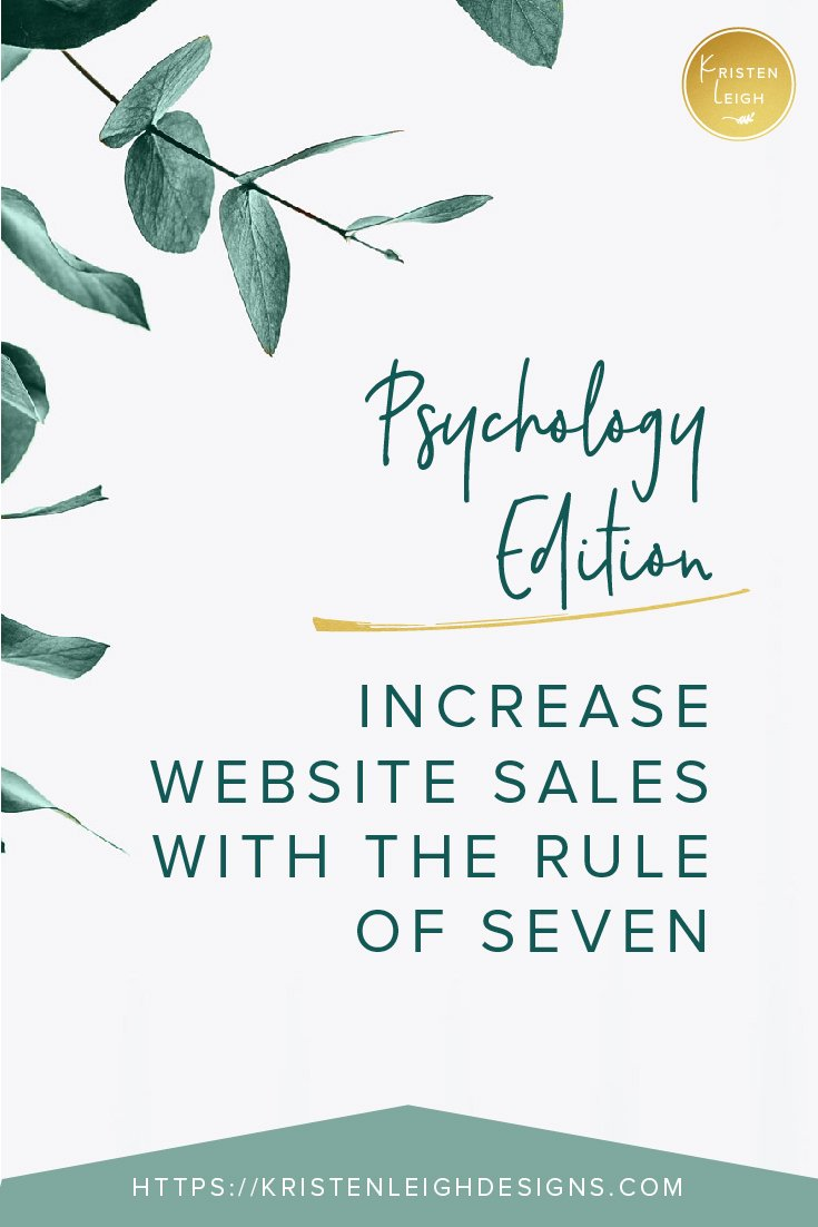 Kristen Leigh | WordPress Web Design Studio | Psychology Edition | Increase Website Sales with the Rule of Seven