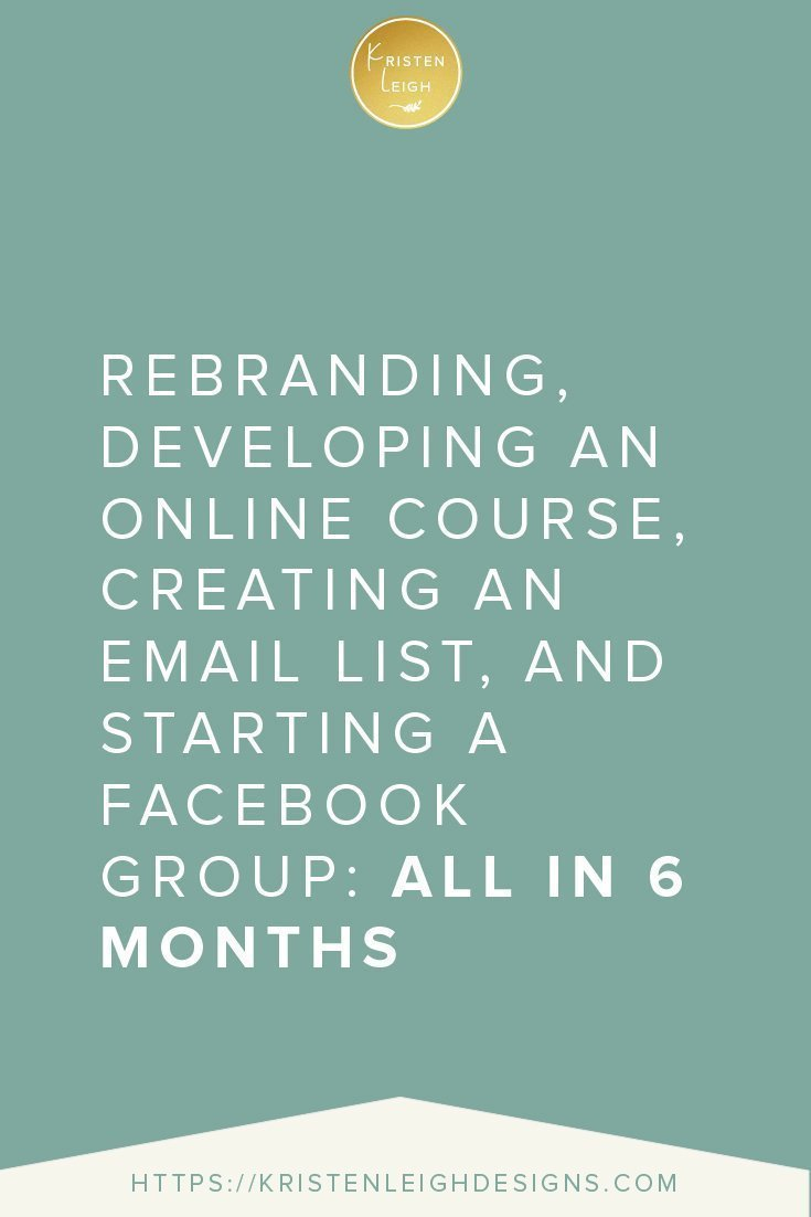 Kristen Leigh | WordPress Web Design Studio | Rebranding, Developing an Online Course, Creating an Email List, and Starting a Facebook Group All in 6 Months