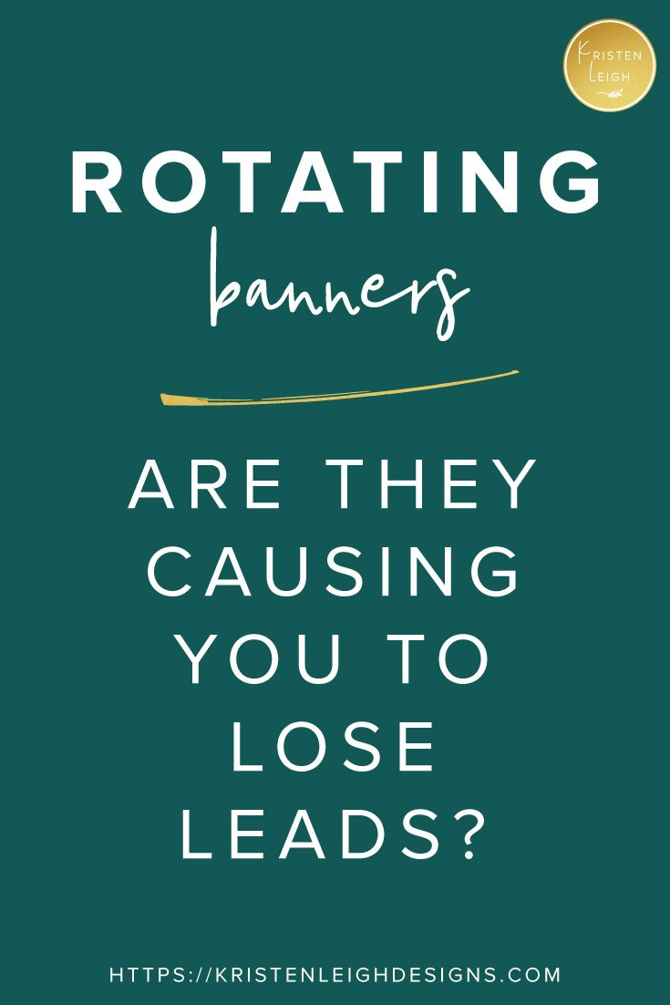Kristen Leigh | Web Design Studio | Are Rotating Banners Causing You to Lose Leads