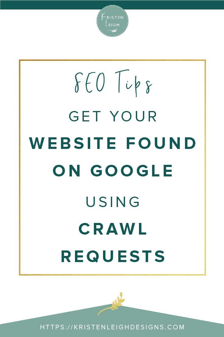 Kristen Leigh | WordPress Web Design Studio | SEO Tips Get Your Website Found on Google Using Crawl Requests