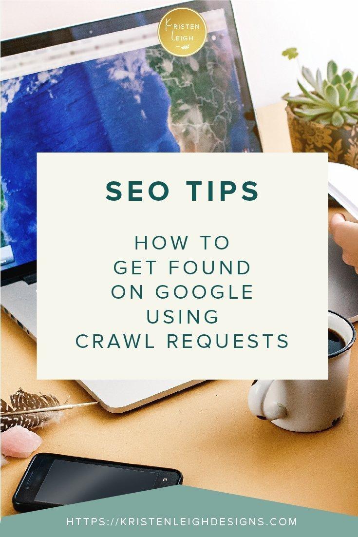 Kristen Leigh | WordPress Web Design Studio | SEO Tips How to Get Found on Google Using Crawl Requests (2)