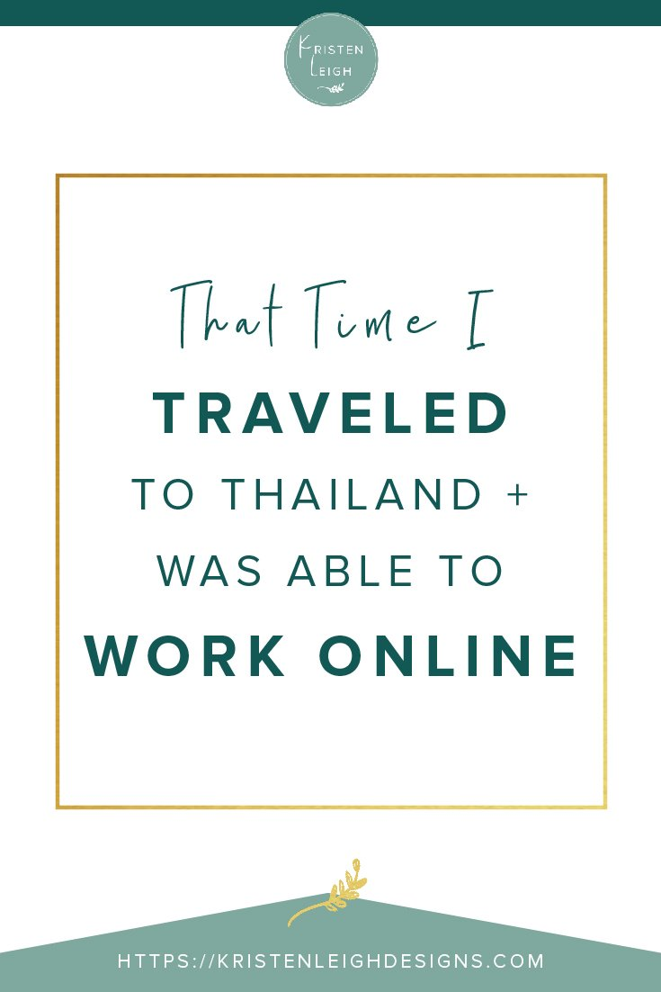 Kristen Leigh | WordPress Web Design Studio | That Time I Traveled to Thailand and Was Able to Work Online