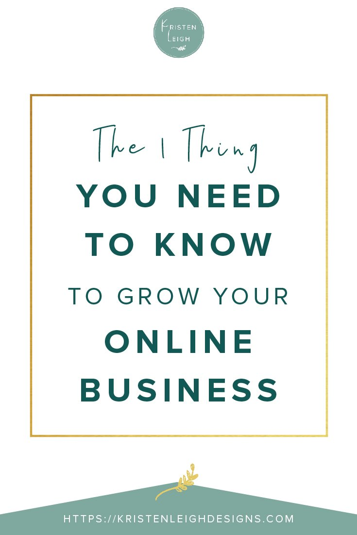Kristen Leigh | WordPress Web Design Studio | The 1 Thing You Need to Know to Grow Your Online Business