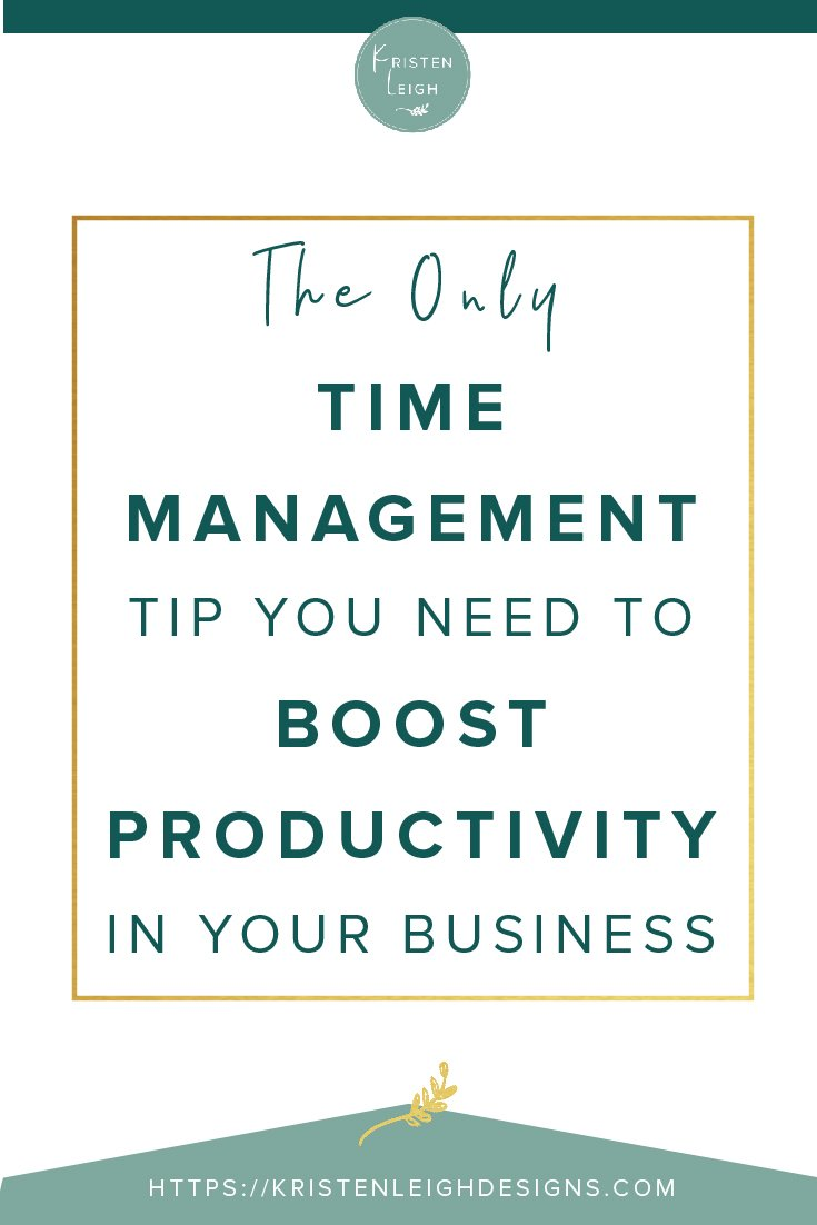 Kristen Leigh | WordPress Web Design Studio | The Only Time Management Tip You Need to Boost Productivity in Your Business