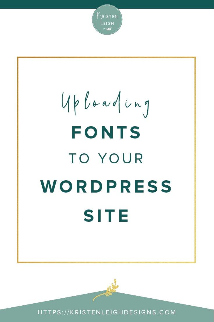 Kristen Leigh | WordPress Web Design Studio | Uploading Fonts to Your WordPress Site