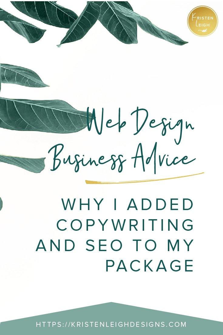 Kristen Leigh | WordPress Web Design Studio | Web Design Business Advice Why I Added Copywriting and SEO to My Package