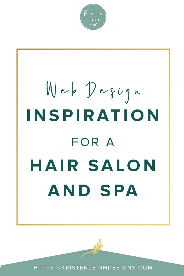 Kristen Leigh | WordPress Web Design Studio | Web Design Inspiration for a Hair Salon and Day Spa