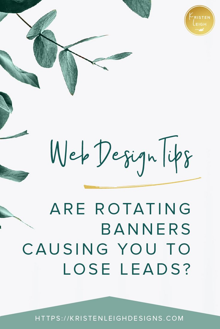 Kristen Leigh | WordPress Web Design Studio | Are Rotating Banners Causing You to Lose Leads