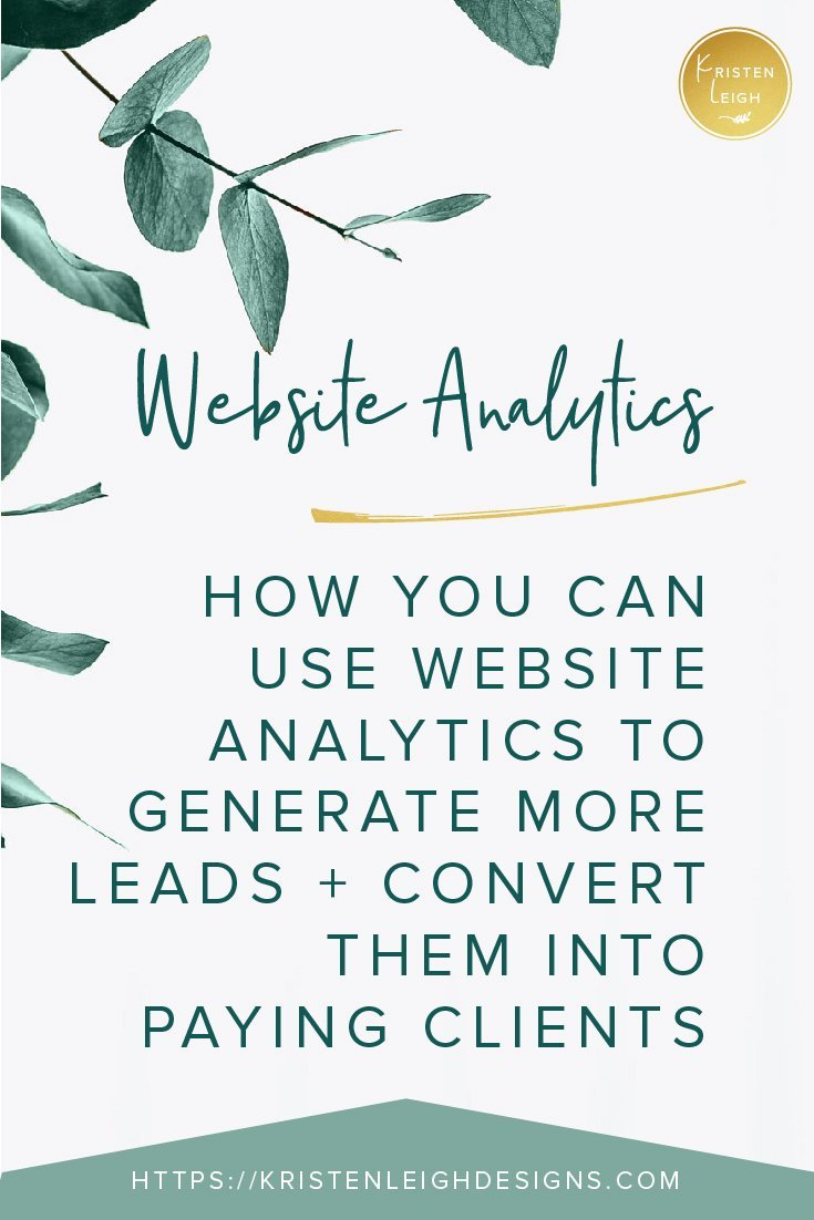 Kristen Leigh | WordPress Web Design Studio | January 2019 Monthly Review of My Web Design Studio | How You Can Use Website Analytics to Generate More Leads and Convert Them Into Paying Clients
