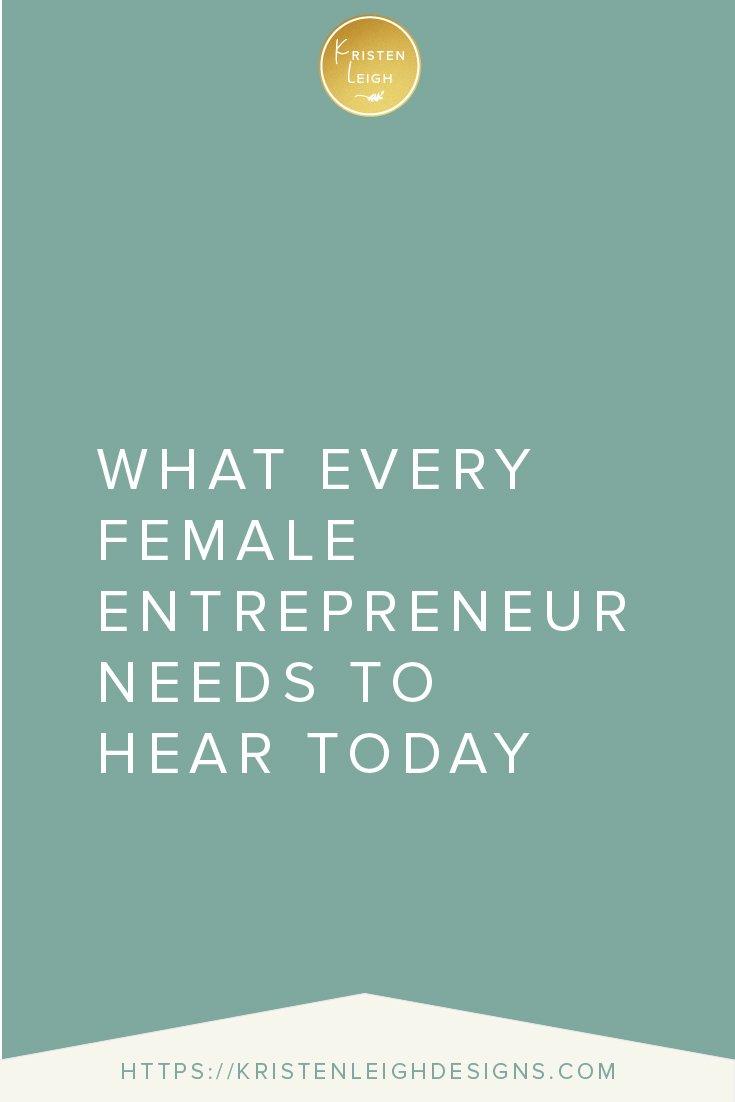 Kristen Leigh | WordPress Web Design Studio | What Every Female Entrepreneur Needs to Hear Today