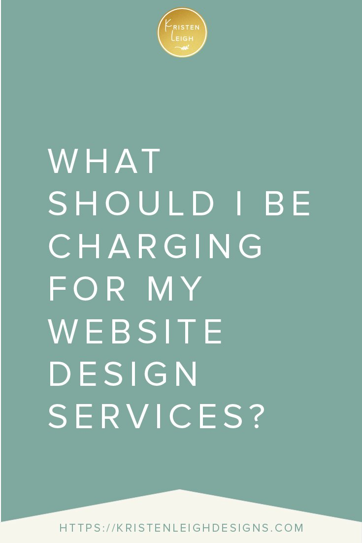 Kristen Leigh | WordPress Web Design Studio | What Should I Be Charging for My Website Design Services
