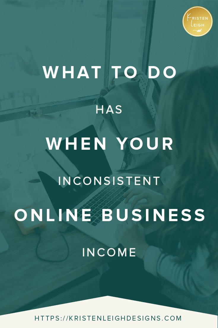 Kristen Leigh | WordPress Web Design Studio | What To Do When Your Online Business Has Inconsistent Income