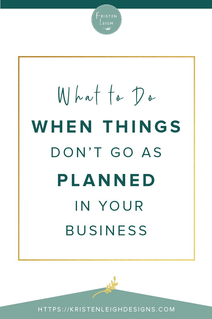 Kristen Leigh | WordPress Web Design Studio | What to Do When Things Don't Go As Planned in Your Business