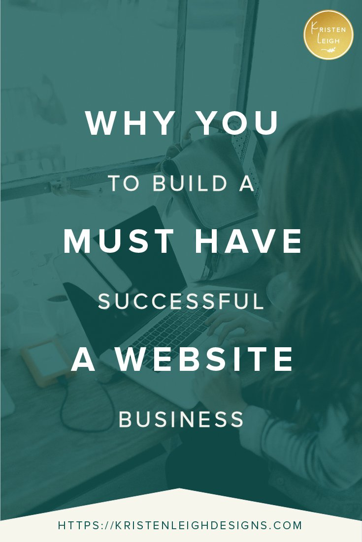 Kristen Leigh | WordPress Web Design Studio | Why You Must Have a Website to Build a Successful Business