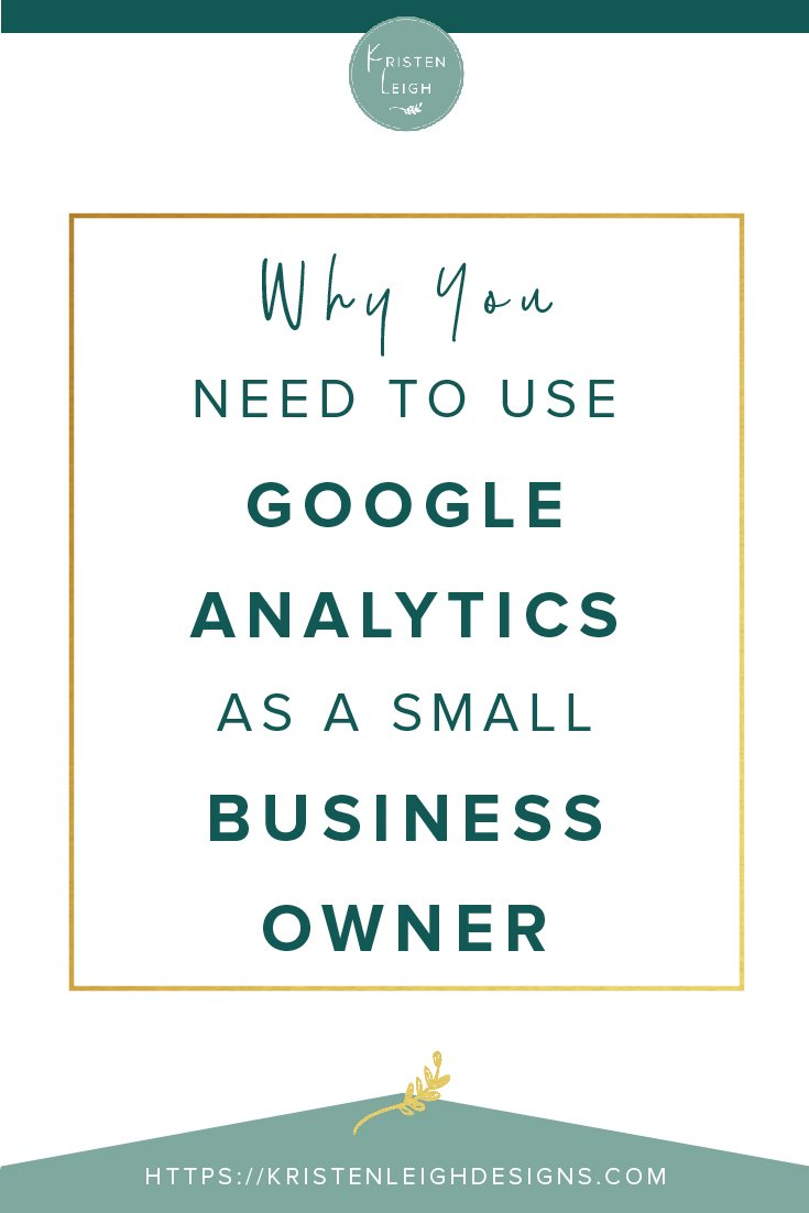 Kristen Leigh | WordPress Web Design Studio | Why You Need to Use Google Analytics as a Small Business Owner