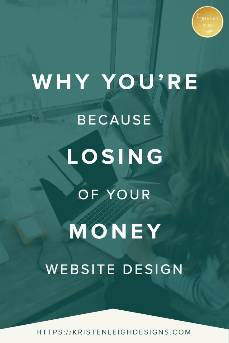 Kristen Leigh | WordPress Web Design Studio | Why-You're-Losing-Money-Because-of-Your-Website-Design