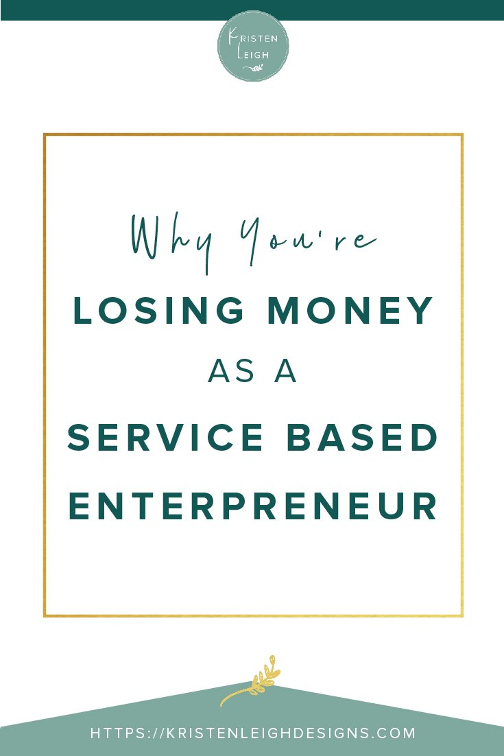 Kristen Leigh | WordPress Web Design Studio | Why You're Losing Money as a Service-Based Entrepreneur