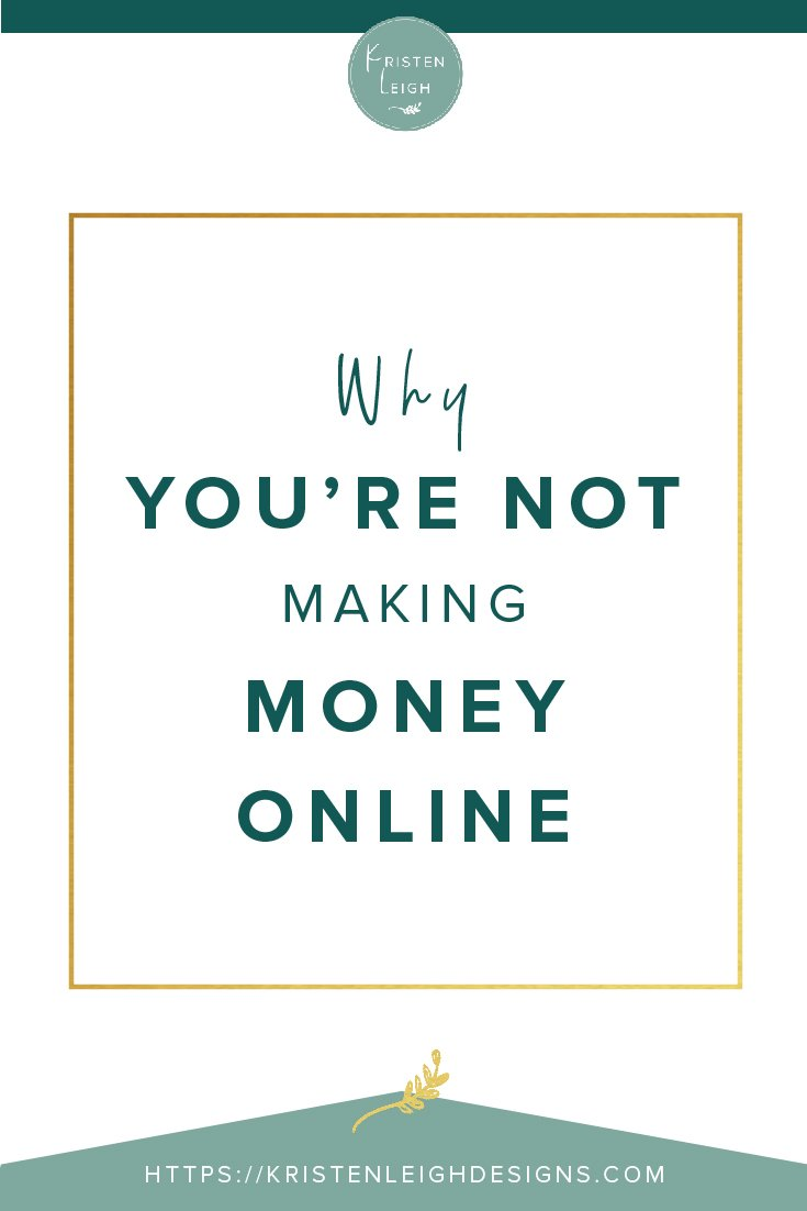 Kristen Leigh | WordPress Web Design Studio | Why You're Not Making Money Online