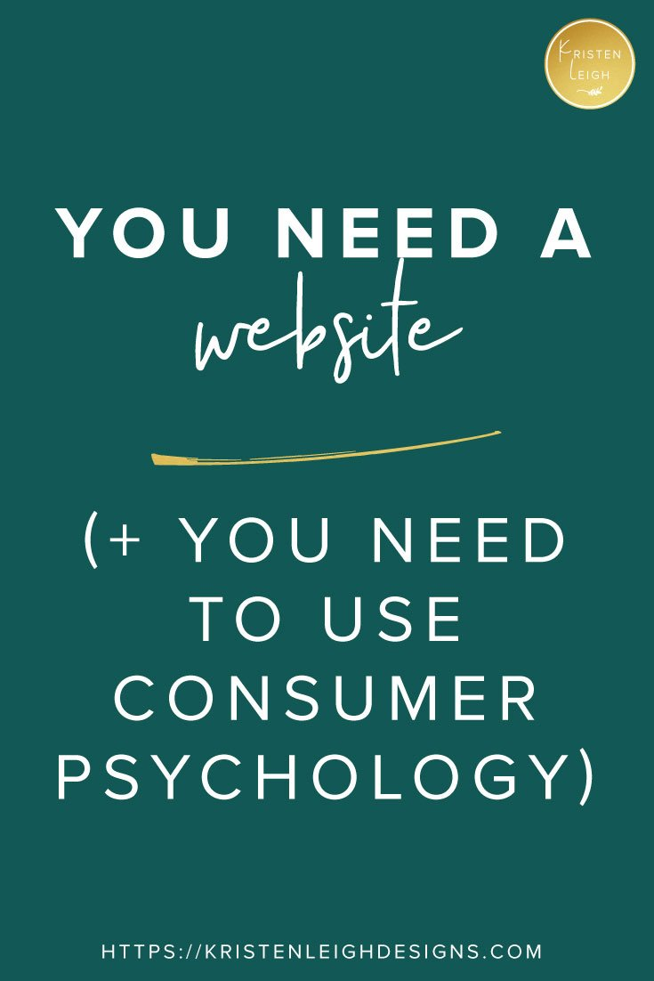 Kristen Leigh | Web Design Studio | You Need a Website (+ You Need to Use Consumer Psychology)
