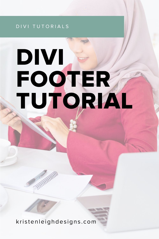 Kristen Leigh | WordPress Web Design Studio | Divi Theme How To Divi Footer Tutorial