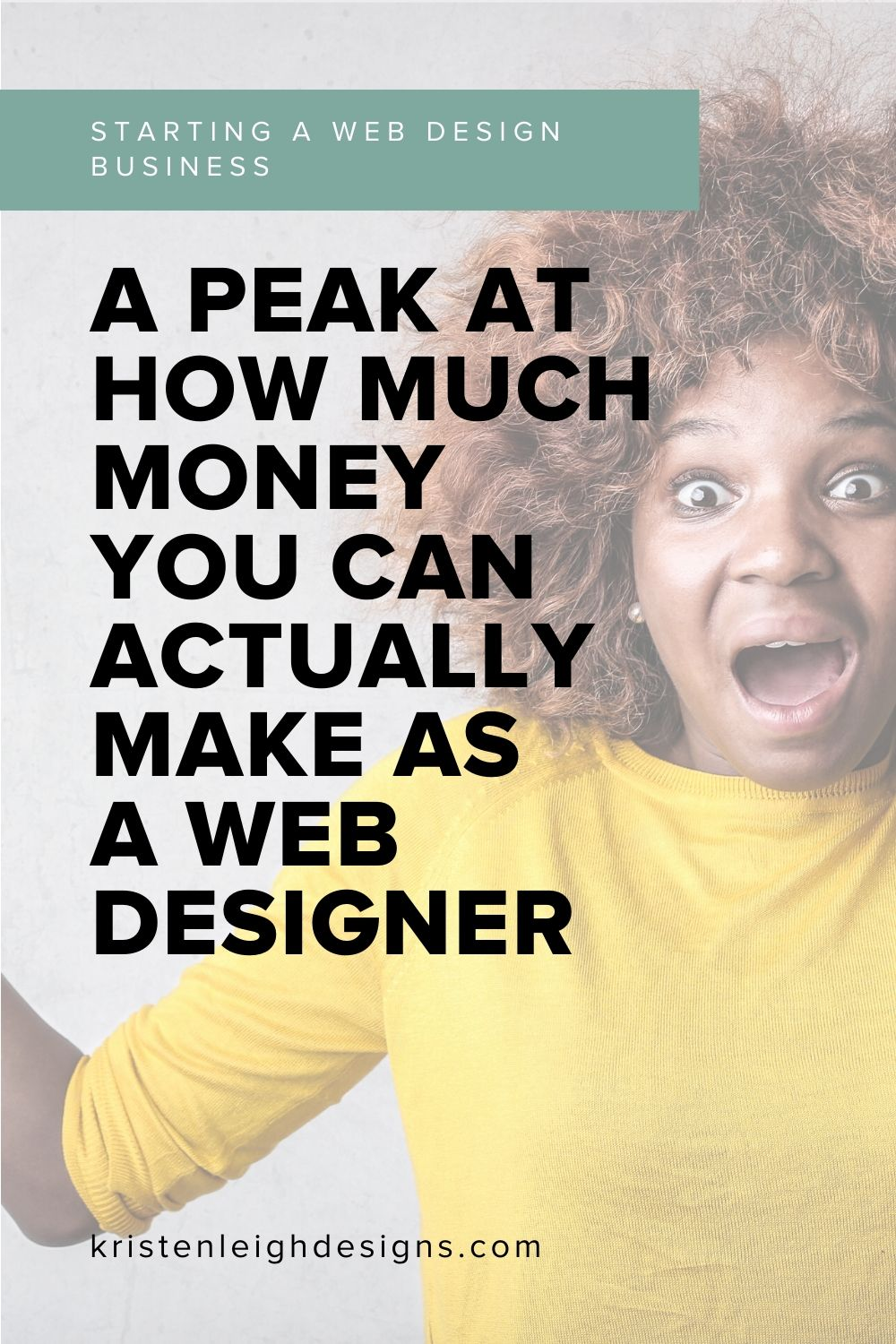 How Much Money You Can Make As A Web Designer Kristen Leigh