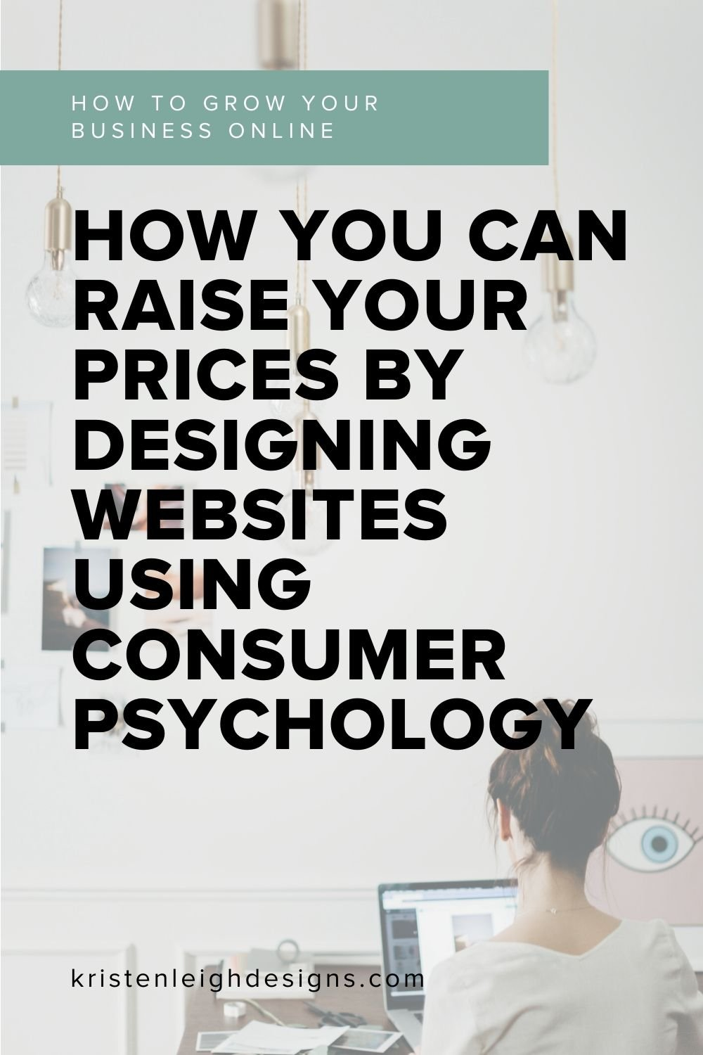 Kristen Leigh   WordPress Web Design Studio   How to Use Consumer Psychology on Your Website to Generate More Sales