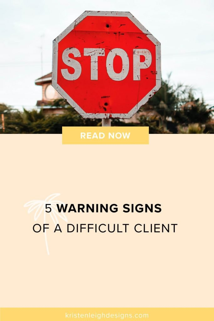 Warning Signs of a Difficult Client | Blog Post Image | Kristen Leigh